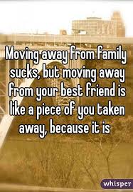 Quotes About Friends Moving Away Stunning Moving Away From Family Sucks But Moving Away From Your Best Friend