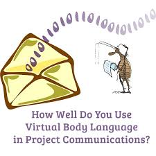 project communication skills mastering virtual body language in  establishing your baseline virtual body language are certain elements of your writing style sending unintended messages in your virtual communications