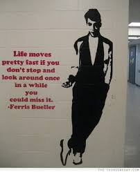 Life Moves Pretty Fast If You Don't Stop And Look Around Once In A Enchanting Life Moves Pretty Fast