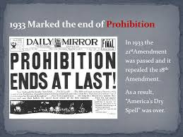 「On February 16,1933, Prohibition ends in the United States.」の画像検索結果