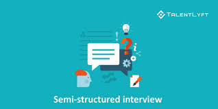 advantages of structured interviews difference between structured unstructured and semi
