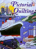 Pictorial Quilting by Maggi McCormick Gordon & Pictorial Quilting Adamdwight.com