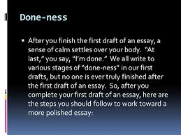 how to revise an essay done ness  after you finish the first  2 done ness