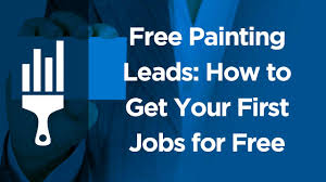 free painting leads how to get your first jobs for free
