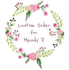 Mandy Design Photo Custom Order For Mandy P