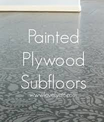 painted plywood suloor tired of your dingy old carpet this is a super
