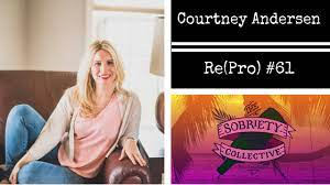 Re(Pro) #61: Courtney Andersen — The Sobriety Collective