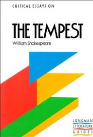 critical essays on the tempest by william shakespeare longman critical essays on