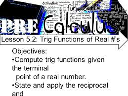 pre lesson 5 2 trig functions of real s objectives compute trig functions