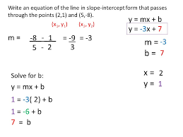 write an equation of the line in slope intercept form that p through the points