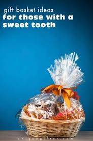 gift basket ideas for those with a sweet tooth