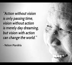 Quotes About Vision Interesting Great Action Quote By Nelson Mandela Action Without Vision Is Only