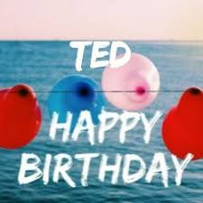 50+ Best Birthday 🎂 Images for Ted Instant Download | Wishiy.com