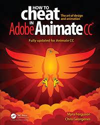 How to Cheat in Adobe Animate CC 1, Ferguson, Myra, Georgenes, Chris, eBook  - Amazon.com