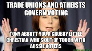 trade unions and atheists govern voting - Tony Abbott you a grubby ... via Relatably.com