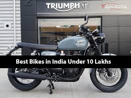 best bikes in india under rs 10 lakhs