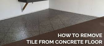 remove tiles from your concrete floor