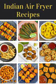 easy air fryer indian recipes indian