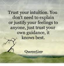 Intuition Quotes Simple Trust Your Intuition You Don't Need To Explain Or Justify Your