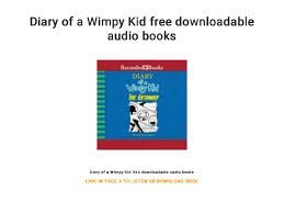 Diary Of A Wimpy Kid Free Downloadable Audio Books