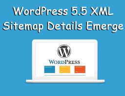 wordpress 5 5 xml sitemap details emerge