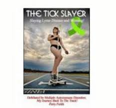The Tick Slayer : Slaying Lyme Disease and Winning! by Perry Fields (2010,  Trade Paperback) for sale online | eBay