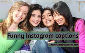 Funny Instagram Captions For Selfies Girls Friends Cute