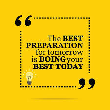 Inspirational Motivational Quote The Best Preparation For Tomorrow Fascinating Do Your Best Quotes