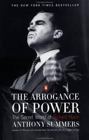 the arrogance of power the secret world of richard nixon by 97935
