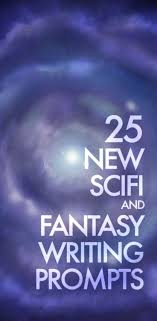 best ideas about short stories short story 25 new scifi and fantasy writing prompts
