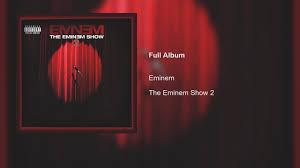The <b>Eminem Show 2</b> (Eminem Fanmade Album) - YouTube