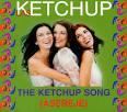 The Ketchup Song [3 Tracks]