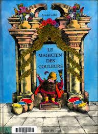 La Maternelle D Elsa Archive Du Blog Le Magicien Des Couleurs