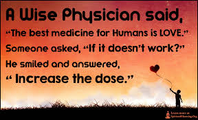 A Wise Physician Said The Best Medicine For Humans Is LOVE Mesmerizing Love Is The Best Wisdom