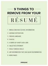 9 Things To Remove From Your Resume Right Now Resume Review