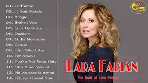 Lara Fabian Best Of Full Album 2018 - Les Meilleurs Chansons de Lara Fabian  - YouTube