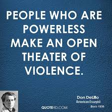 Violence Quotes Delectable Don DeLillo Power Quotes QuoteHD