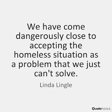 Homeless Quotes Custom Quotes About Homelessness Delectable 48 Best Homelessness Quotes