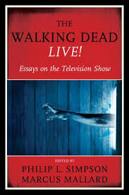 the walking dead live essays on the television show  essays on the television show