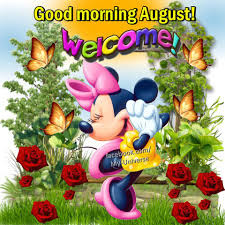 good morning august wele
