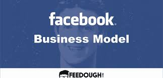 Facebook Business Model Facebook Business Model How Does Facebook Make Money