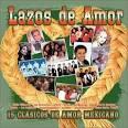 Lazos de Amor: 15 Clasicos de Amor Mexicano