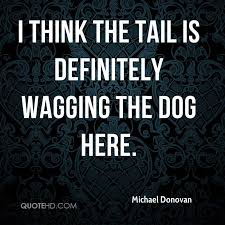 Image result for tail wagging the dog