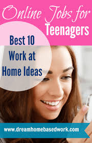 Best Paying Jobs For Teens 50 Easy Online Jobs For Teens Work From Home 18 Under