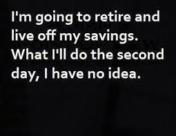 Quotes About Funny Retirement 40 Quotes Custom Funny Retirement Quotes