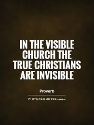 Being A True Christian Quotes Best Of In The Visible Church The True Christians Are Invisible Picture Quotes