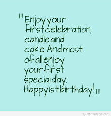 Quotes About First Birthday 40 Quotes Gorgeous First Birthday Quotes
