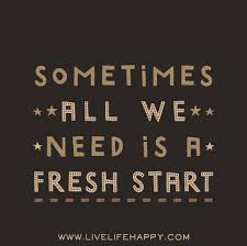 Quotes About Fresh Start In Love 40 Quotes Fascinating Fresh Start Quotes