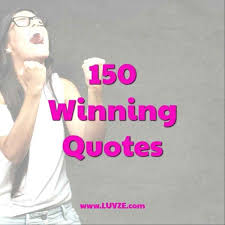 Winning Quotes Unique Quotes About Winning And Winning Quotes For Prepare Perfect Quotes