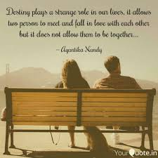 Destiny Love Quotes Fascinating Destiny Plays A Strange R Quotes Writings By Ayantika Nandy